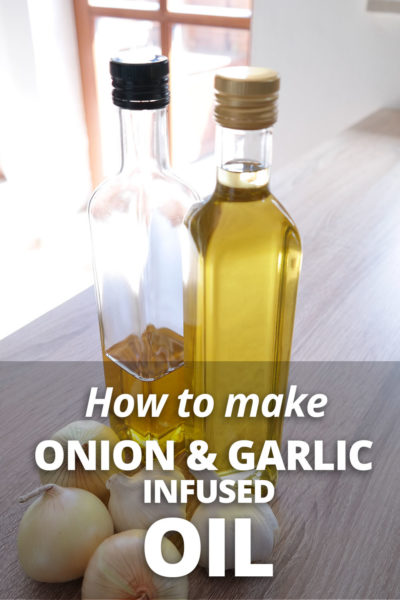 How to Make Onion and Garlic Infused Oil - FructoHelp