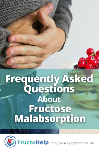 Frequently Asked Questions About Fructose Malabsorption_Fructose Intolerance - FructoHelp - www.fructohelp.com